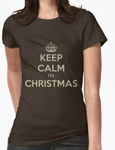 Keep calm its christmas Womens Fitted T-Shirt
