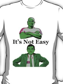 It's Not Easy T-Shirt