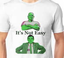 It's Not Easy Unisex T-Shirt