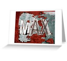 MAX. Greeting Card