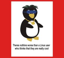 Nothing is worse than a Linux user who thinks they are cool Kids Tee