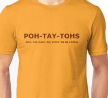 POH-TAY-TOHS Unisex T-Shirt