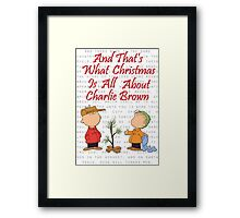 And That's What Christmas Is All About Charlie Brown Framed Print