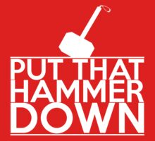 Put that Hammer Down Kids Clothes