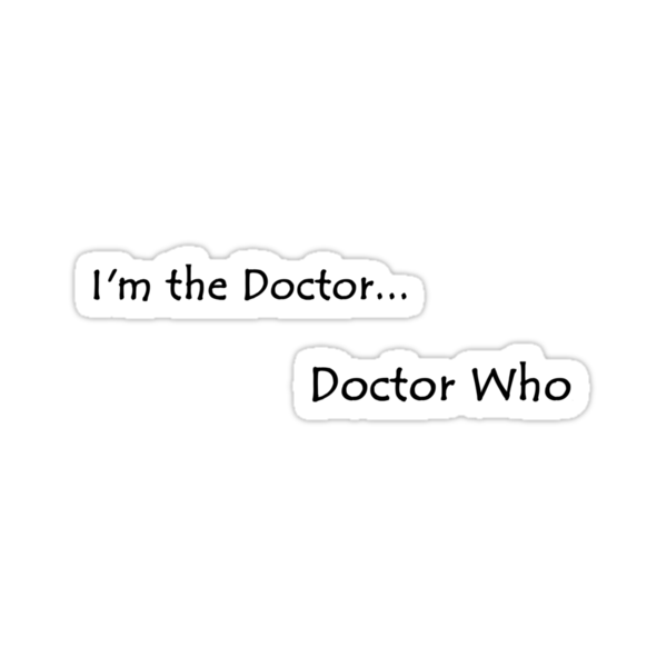 I'm the doctor...Doctor Who by holley01382