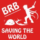 Be Right Back.. Saving The World by Michelle Vinall