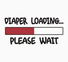 DIAPER LOADING ... PLEASE WAIT Kids Clothes