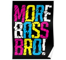 More Bass Bro  Poster