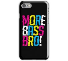 More Bass Bro (black) iPhone Case/Skin