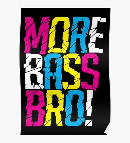 More Bass Bro (black) Poster