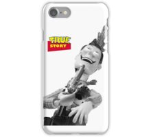 True Story - Crazy Woody iPhone Case/Skin