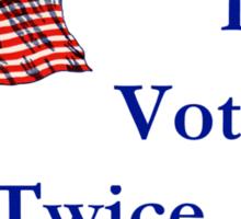 I Voted Twice Sticker