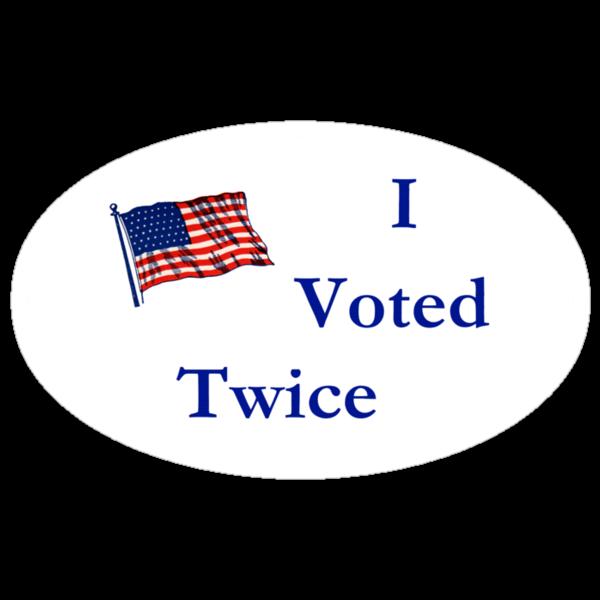 I Voted Twice by shawnbayern