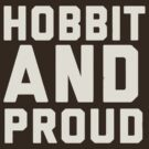 Hobbit and Proud by Joviana Carrillo