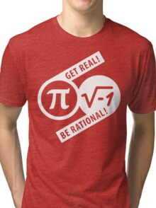 Get Real Be Rational Tri-blend T-Shirt