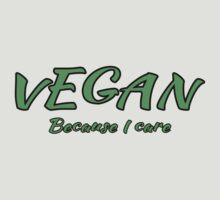 Vegan Because I Care T-Shirt