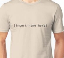 insert name here Unisex T-Shirt
