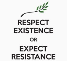 Respect Existence or Expect Resistance by Doomkat13