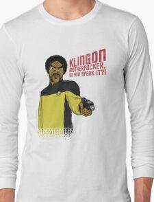 Klingon MotherF**ker Do You Speak It?! Long Sleeve T-Shirt