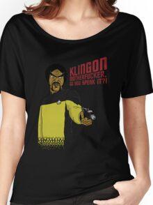 Klingon MotherF**ker Do You Speak It?! Women's Relaxed Fit T-Shirt