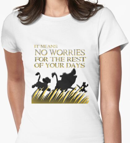 """""""It means no worries for the rest of your days. Hakuna Matata!"""" - Lion King Womens Fitted T-Shirt"""