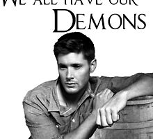 We all have our demons - Dean Winchester by Chatoevia