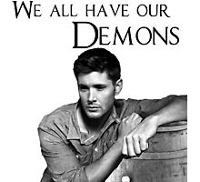 We all have our demons - Dean Winchester Photographic Print