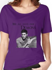 We all have our demons - Dean Winchester Women's Relaxed Fit T-Shirt