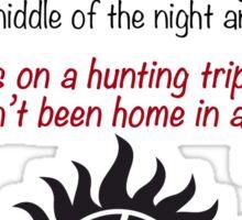 Dad's on a huntingtrip..  Sticker
