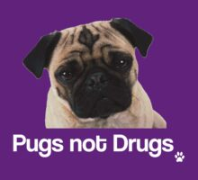 Pugs not Drugs by gemzi-ox
