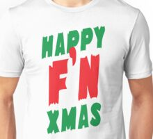 Happy F'N Xmas Unisex T-Shirt