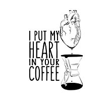 I put my heart in your coffee Photographic Print