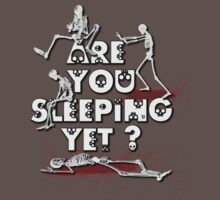 Are You Sleeping Yet ? NEW by vampyba