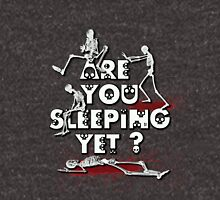 Are You Sleeping Yet ? NEW Hoodie