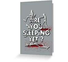 Are You Sleeping Yet ? NEW Greeting Card