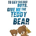Give me the teddy bear by Angelaook