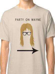 Party on Wayne Classic T-Shirt