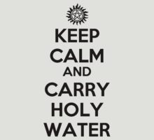 Keep Calm and Carry Holy Water by micbanh