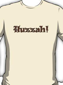 Huzzah! T-Shirt