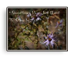 """ Sometimes "" Canvas Print"