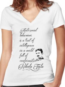 Nikola Tesla - Anti-social behaviour is a trait of intelligence in a world full of conformists. Women's Fitted V-Neck T-Shirt