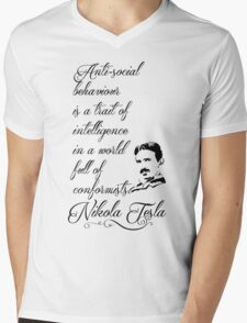 Nikola Tesla - Anti-social behaviour is a trait of intelligence in a world full of conformists. Mens V-Neck T-Shirt