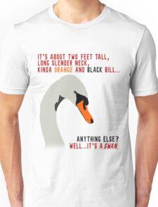 Hot Fuzz Swan Quote Unisex T-Shirt