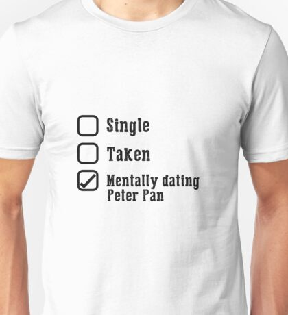 Mentally Dating Peter Pan Unisex T-Shirt