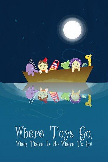 Where Toys Go! by rubydencreative