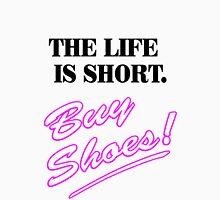 Buy shoes! Unisex T-Shirt