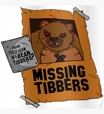 Have you seen my bear Tibbers? Poster