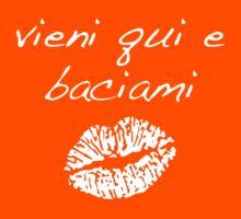 "vieni qui e baciami ""come here and kiss me"" Kids Clothes"