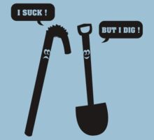 I Suck! But I Dig! by FunniestSayings