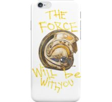 the force will be with you iPhone Case/Skin